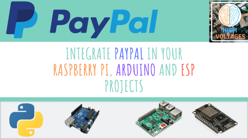Integrate Paypal in Raspberry Pi, Arduino or ESP Projects
