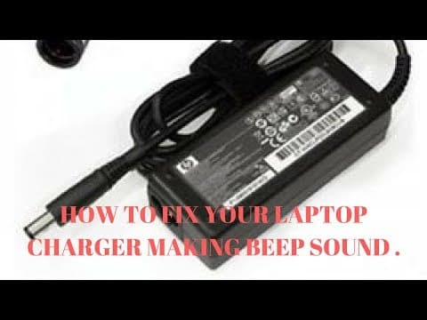LAPTOP CHARGER MAKING A BEEP SOUND :