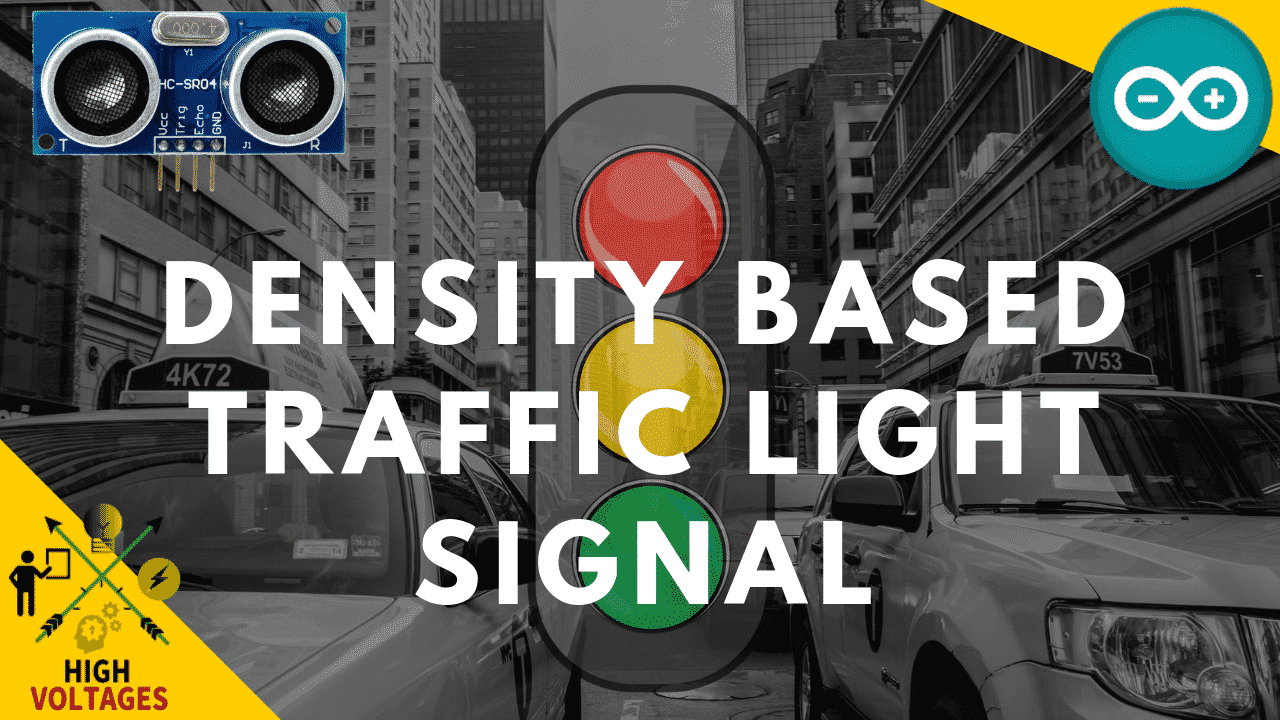 Traffic Signal Using Arduino And Ultrasonic Sensor High Voltages