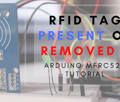 RFID tag present or removed ? Arduino MFRC522 tutorial